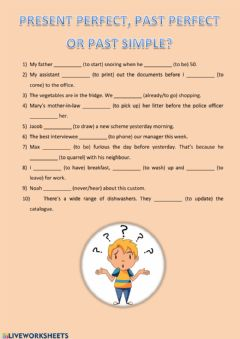 Interactive worksheet Present Perfect, Past Simple or Past Perfect?