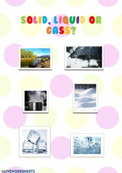 Interactive worksheet Solid, liquid or gass