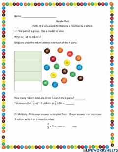 Interactive worksheet Retake Quiz Parts of a whole and Multiplying Fractions with Whole Numbers