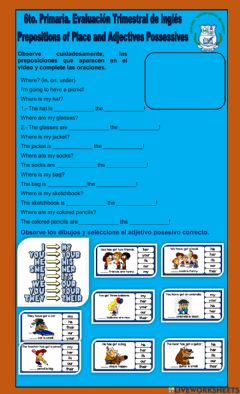 Interactive worksheet 6to. Primaria. Prepositions of Place and Possessives Adjectives. Final Test.
